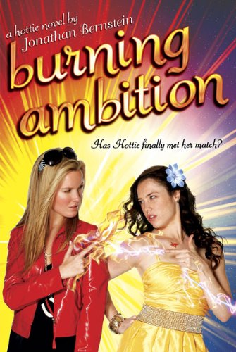 9781595142801: Burning Ambition: A Hottie Novel