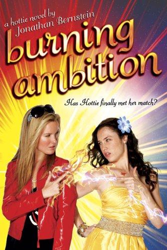 9781595142801: Burning Ambition: A Hottie Novel