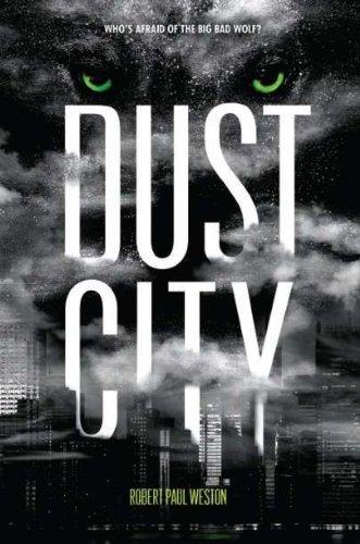 Dust City: Robert Paul Weston