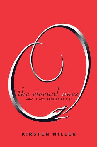 9781595143082: The Eternal Ones: What If Love Refused to Die?