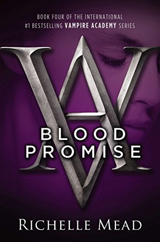 9781595143105: Blood Promise (Vampire Academy, Book 4)