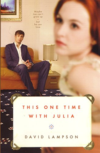 This One Time with Julia: First Edition: Lampson, David