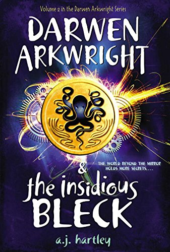 Darwen Arkwright and the Insidious Bleck: Hartley, A.J.