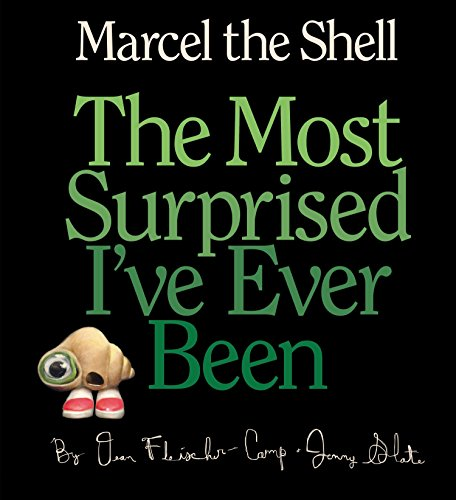 9781595144560: Marcel the Shell: The Most Surprised I've Ever Been