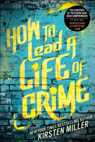 9781595145185: How to Lead a Life of Crime