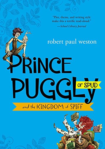 Prince Puggly of Spud and the Kingdom of Spiff: Robert Paul Weston