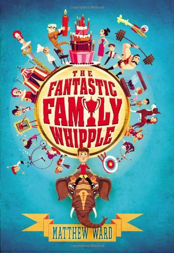 The Fantastic Family Whipple (159514689X) by Matthew Ward