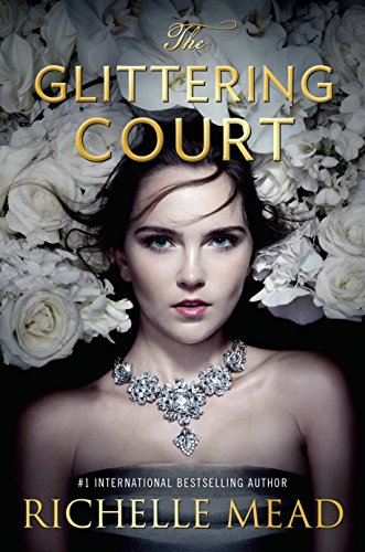 The Glittering Court: Mead, Richelle