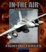 9781595151797: Super Hornet F/A-18E/F (Fighting Forces in the Air)