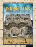 9781595152398: The Israelites: The Children of Israel (Ancient Civilizations)