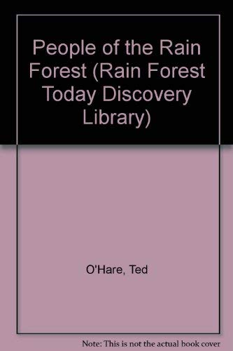 People of the Rain Forest (Rain Forest Today Discovery Library) (1595153012) by Ted O'Hare
