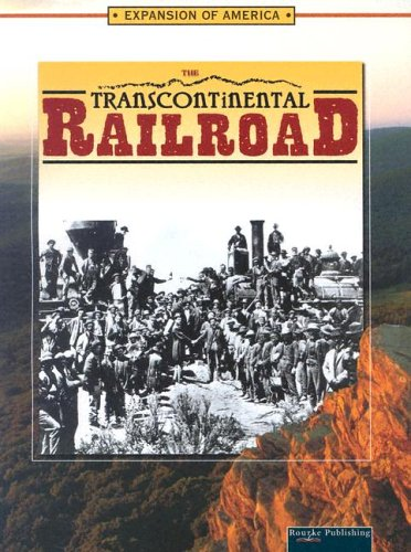 9781595153265: The Transcontinental Railroad (The Expansion of America)