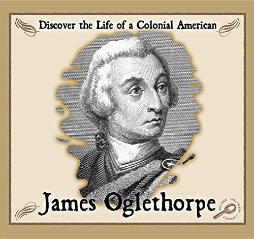 9781595153395: James Oglethorpe: Discover the Life of a Colonial American