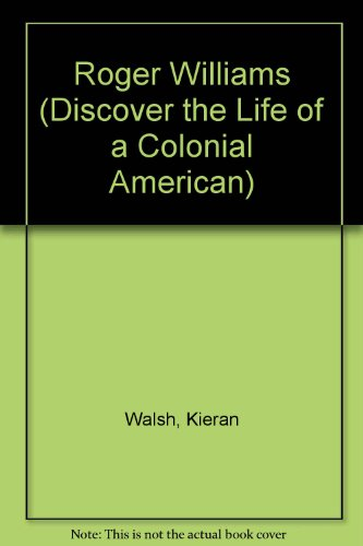 Roger Williams (Discover The Life of a: Kieran Walsh