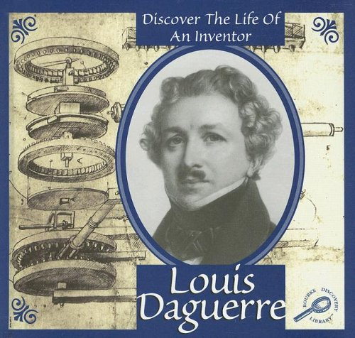 9781595154323: Louis Daguerre (Discover the Life of an Inventor)