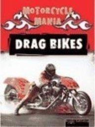 Drag Bikes (Motorcycle Mania): David Armentrout