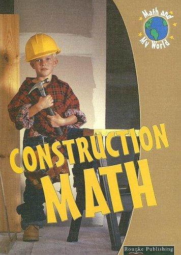 Construction Math (Math and My World II): Kieran Walsh