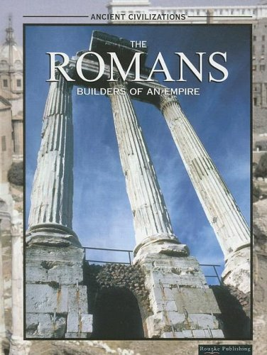 9781595155078: The Romans: Builders of an Empire (Ancient Civilizations)