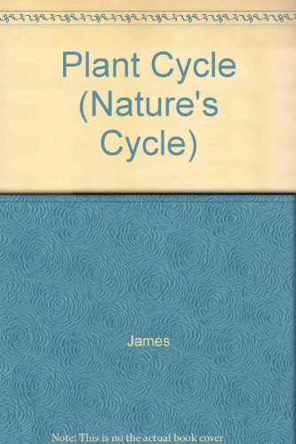 Plant Cycle (Nature's Cycle): James