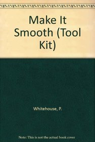 Make It Smooth (Tool Kit): Whitehouse, P.