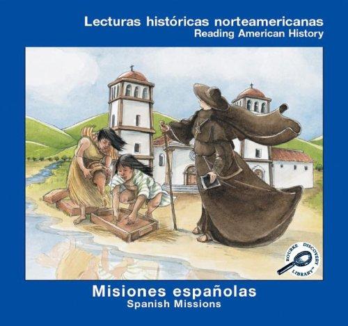 Misiones Espanolas (Spanish Missions) (Lecturas Historicas Norteamericanas: Lilly, Melinda