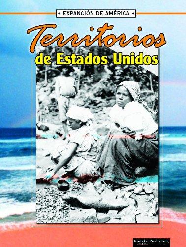 Territorios De Ee.uu: U.s. Territories (La Expansion De America/the Expansion of America) (Spanish Edition) (La Expansion de America II) (1595156585) by Linda Thompson
