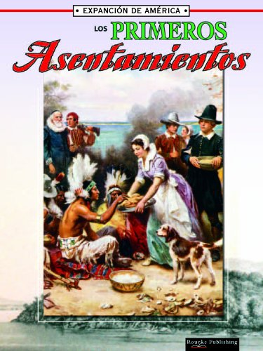 Los Primeros Asentamientos: The First Settlements (La: Thompson, Linda