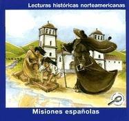Misiones Espanolas (Lecturas Historicas Norteamericanas) (Spanish Edition): Lilly, Melinda