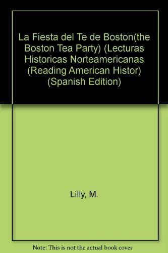 9781595156815: La Fiesta del Te de Boston(the Boston Tea Party) (Lecturas Historicas Norteamericanas (Reading American Histor) (Spanish Edition)