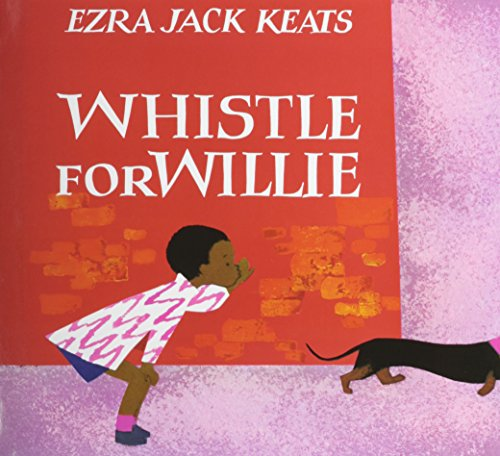 Whistle For Willie (1595191119) by Keats, Ezra Jack
