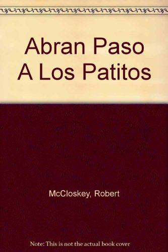 9781595191212: Abran Paso A Los Patitos (Spanish Edition)