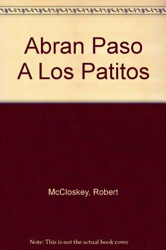 9781595191212: Abran Paso A Los Patitos (Spanish Edition)