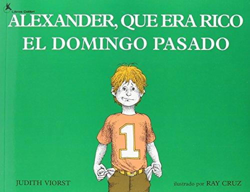 9781595191281: Alexander, que era rico el domingo pasado (Live Oak Readalong) (Spanish Edition)