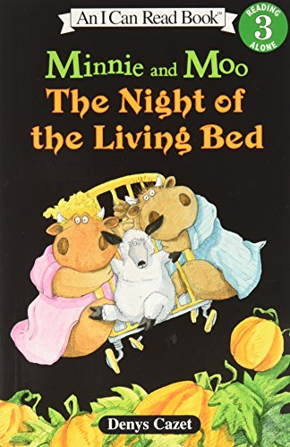 The Night Of The Living Bed (Minnie and Moo; An I Can Read Book, Reading Alone 3): Denys Cazet