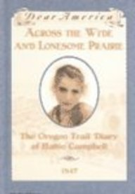 9781595194589: Across The Wide And Lonesome Prairie: The Oregon Trail Diary Of Hattie Campbell (Live Oak Histories: Dear America)