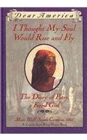 9781595194770: I Thought My Soul Would Rise and Fly: The Diary of Patsy, a Freed Girl [With Hardcover Book] (Dear America)