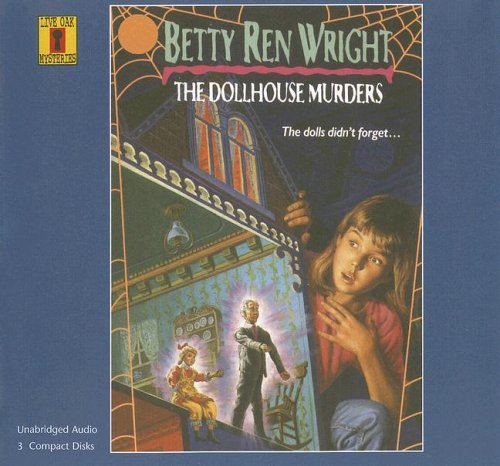 The Dollhouse Murders (Live Oak Mysteries) (1595198342) by Wright, Betty Ren