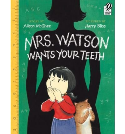Mrs. Watson Wants Your Teeth (9781595198976) by McGhee, Alison