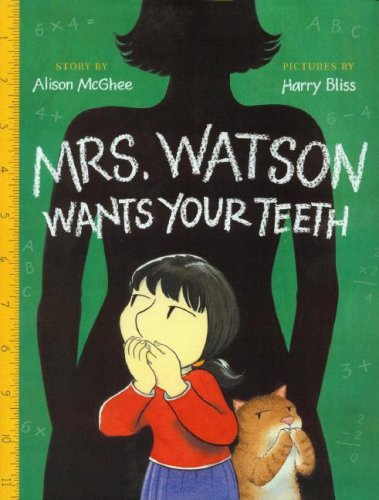 Mrs. Watson Wants Your Teeth with CD (1595199020) by Alison McGhee