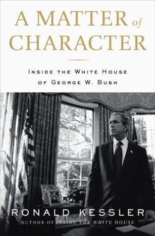 9781595230003: A Matter of Character: Inside the White House of George W. Bush