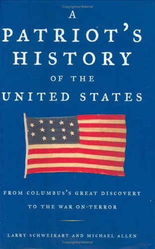 9781595230010: A Patriot's History of the United States: From Columbus's Great Discovery to the War on Terror