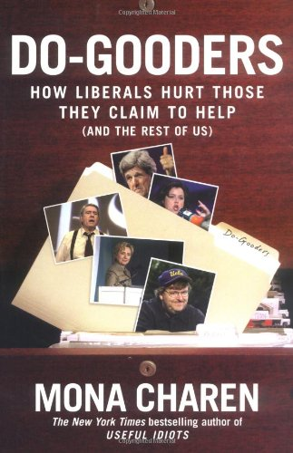 9781595230034: Do-Gooders: How Liberals Hurt Those They Claim to Help (and the Rest of Us)