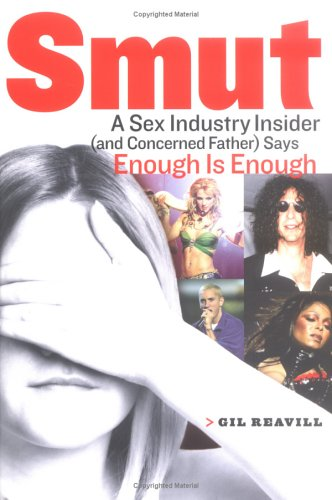 9781595230126: Smut: A Sex Industry Insider (And Concerned Father) Says Enough Is Enough