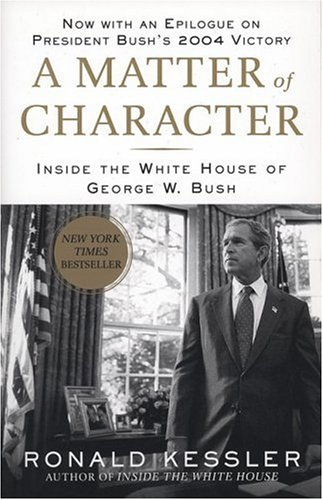 9781595230140: A Matter of Character: Inside the White House of George W. Bush