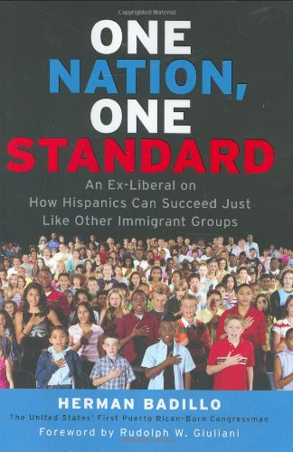 9781595230195: One Nation, One Standard: An Ex-Liberal on How Hispanics Can Succeed Just Like Other Immigrant Groups