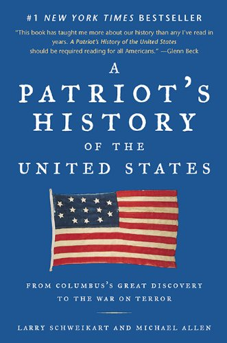 A Patriot's History of the United States: Schweikart, Larry; Allen,
