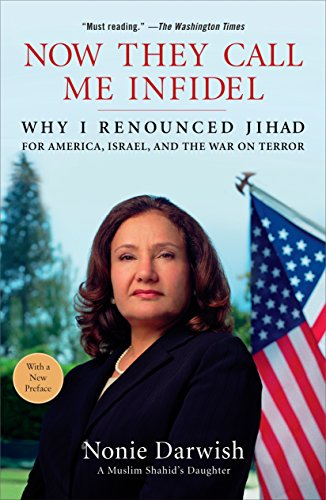 9781595230447: Now They Call Me Infidel: Why I Renounced Jihad for America, Israel, and the War on Terror