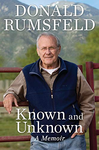 Known and Unknown : A Memoir: Rumsfeld, Donald