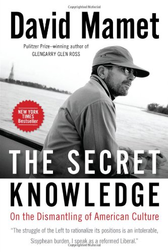 9781595230768: The Secret Knowledge: On the Dismantling of American Culture