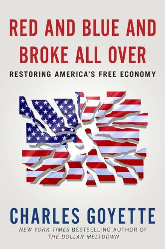 9781595230829: Red and Blue and Broke All Over: Restoring America's Free Economy